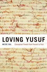 Loving Yusuf (Afterlives of the Bible)