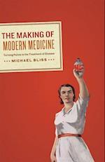 The Making of Modern Medicine