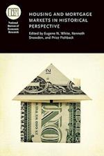 Housing and Mortgage Markets in Historical Perspective (NATIONAL BUREAU OF ECONOMIC RESEARCH CONFERENCE REPORT)