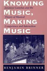 Knowing Music, Making Music (Chicago Studies in Ethnomusicology)