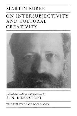 Bog paperback On Intersubjectivity and Cultural Creativity af Martin Buber