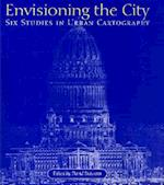 Envisioning the City (Kenneth Nebenzahl Jr Lectures in the History of Cartography Hardcover)