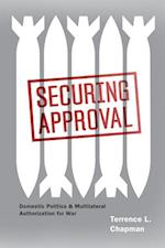 Securing Approval (Chicago Series on International and Domestic Institutions)