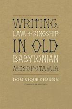 Writing, Law, and Kingship in Old Babylonian Mesopotamia