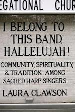 I Belong to This Band, Hallelujah!