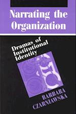 Narrating the Organization (New Practices of Inquiry Hardcover)