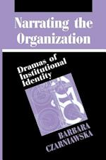 Narrating the Organization (New Practices of Inquiry S)