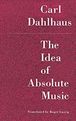 The Idea of Absolute Music