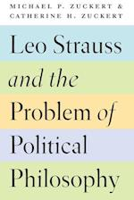 Leo Strauss and the Problem of Political Philosophy af Michael P Zuckert