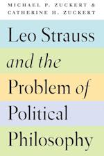 Leo Strauss and the Problem of Political Philosophy af Catherine H. Zuckert
