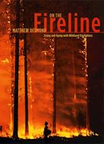 On the Fireline (Fieldwork Encounters and Discoveries)