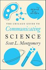The Chicago Guide to Communicating Science (CHICAGO GUIDES TO WRITING, EDITING, AND PUBLISHING)