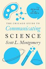 Chicago Guide to Communicating Science (CHICAGO GUIDES TO WRITING, EDITING, AND PUBLISHING)