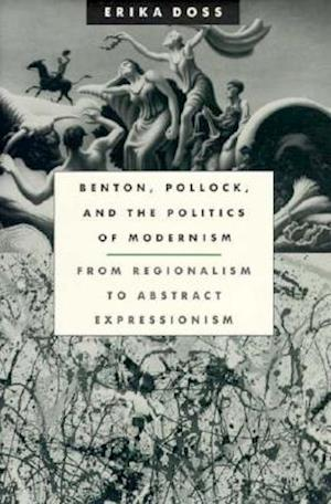 Benton, Pollock and the Politics of Modernism