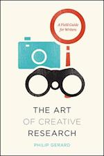 The Art of Creative Research (CHICAGO GUIDES TO WRITING, EDITING, AND PUBLISHING)