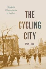 The Cycling City (Historical Studies of Urban America)
