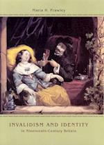 Invalidism and Identity in Nineteenth-Century Britain