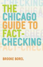 Chicago Guide to Fact-Checking (CHICAGO GUIDES TO WRITING, EDITING, AND PUBLISHING)