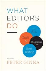 What Editors Do (CHICAGO GUIDES TO WRITING, EDITING, AND PUBLISHING)