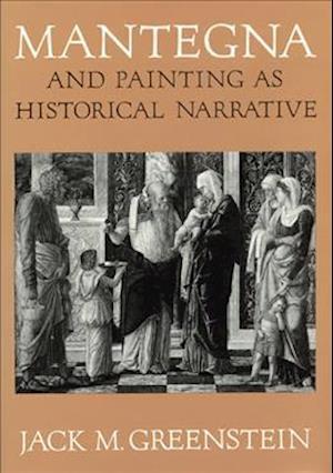 Mantegna and Painting as Historical Narrative