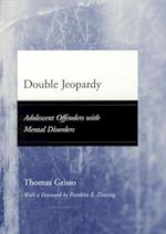 Double Jeopardy (Adolescent Development And Legal Policy)