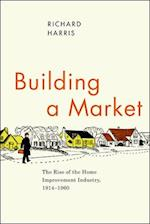 Building a Market (Historical Studies of Urban America)