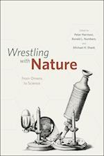 Wrestling With Nature af Peter Harrison, Ronald L Numbers