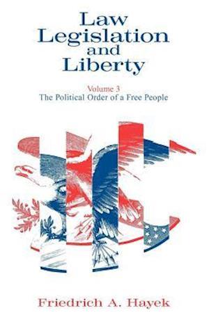 Bog, hardback Law, Legislation & Liberty, V 3 (Paper Only) af F A Hayek