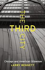The Third City (Chicago Visions And Revisions)