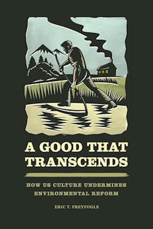 Bog, hardback Good That Transcends af Eric T. Freyfogle