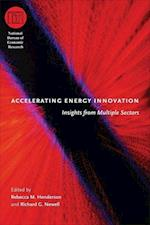 Accelerating Energy Innovation (NATIONAL BUREAU OF ECONOMIC RESEARCH CONFERENCE REPORT)