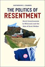 Politics of Resentment (Chicago Studies in American Politics)