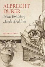 Albrecht Durer and the Epistolary Mode of Address