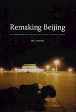 Remaking Beijing