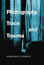 Photography, Trace, and Trauma