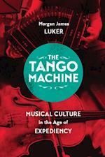 Tango Machine (Chicago Studies in Ethnomusicology)