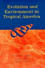 Evolution and Environment in Tropical America