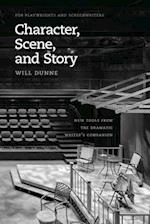 Character, Scene, and Story (CHICAGO GUIDES TO WRITING, EDITING, AND PUBLISHING)