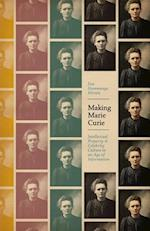 Making Marie Curie (Science.Culture)