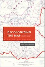 Decolonizing the Map (KENNETH NEBENZAHL, JR, LECTURES IN THE HISTORY OF CARTOGRAPHY)
