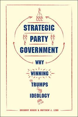 Bog, hardback Strategic Party Government af Matthew J. Lebo, Gregory Koger