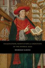 Imagination, Meditation, and Cognition in the Middle Ages af Michelle Karnes