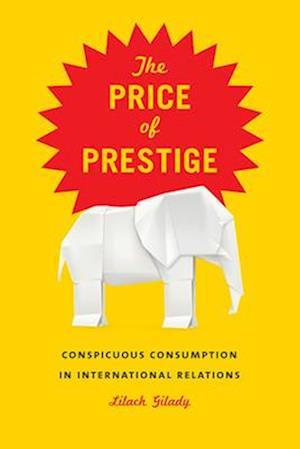 Bog, hardback Price of Prestige af Lilach Gilady