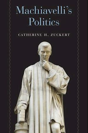 Bog, hardback Machiavelli's Politics af Catherine H. Zuckert
