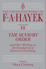 The Sensory Order and Other Writings on the Foundations of Theoretical Psychology (COLLECTED WORKS OF F A HAYEK)