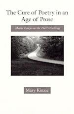 The Cure of Poetry in an Age of Prose (Science and Its Conceptual Foundations)