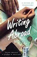 Writing Abroad (CHICAGO GUIDES TO WRITING, EDITING, AND PUBLISHING)