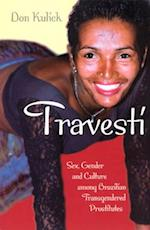 Travesti (Worlds of Desire: The Chicago Series on Sexuality, Gender & Culture)