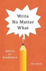 Write No Matter What (CHICAGO GUIDES TO WRITING, EDITING, AND PUBLISHING)