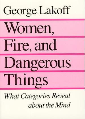 Women, Fire, and Dangerous Things
